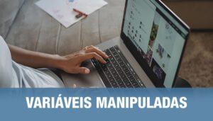 O que São Variáveis Manipuladas?