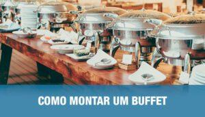 Como montar um Buffet
