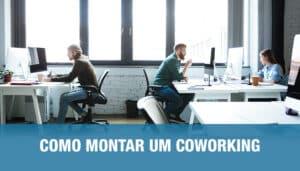 Como Montar um Coworking