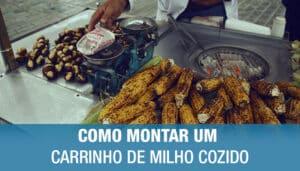 COMO MONTAR UM CARRINHO DE MILHO COZIDO