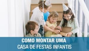Como Montar uma Casa de Festas Infantis